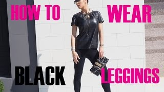 How To Wear and Style Black Leggings | Fall 2015