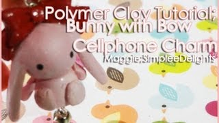 ❄Polymer Clay Tutorial; Pink Bunny with a Bow Cellphone Strap