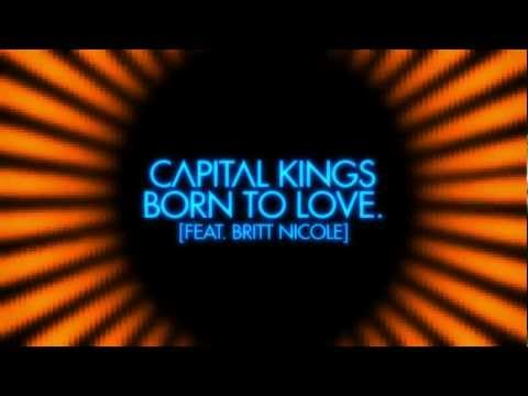 Capital Kings - Born to Love. (Feat. Britt Nicole) [Official Lyric Video]