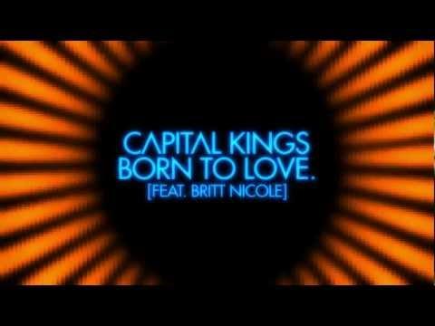 Capital Kings - Born to Love. (Feat. Britt Nicole) [Official Lyric Video]