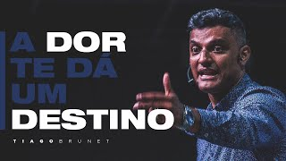 A DOR te dá um destino  - Tiago Brunet