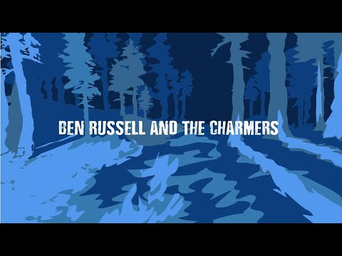 Ben Russell And The Charmers - Listen What I Say (Official Music Video)