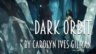 Dark Orbit by Carolyn Ives Gilman | Review #booktubesff