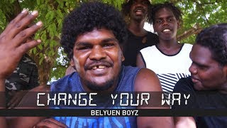 Change Your Way -  BELYUEN BOYZ