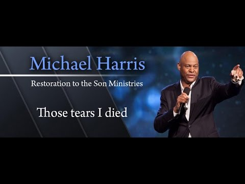 Michael Harris: For Those Tears I Died