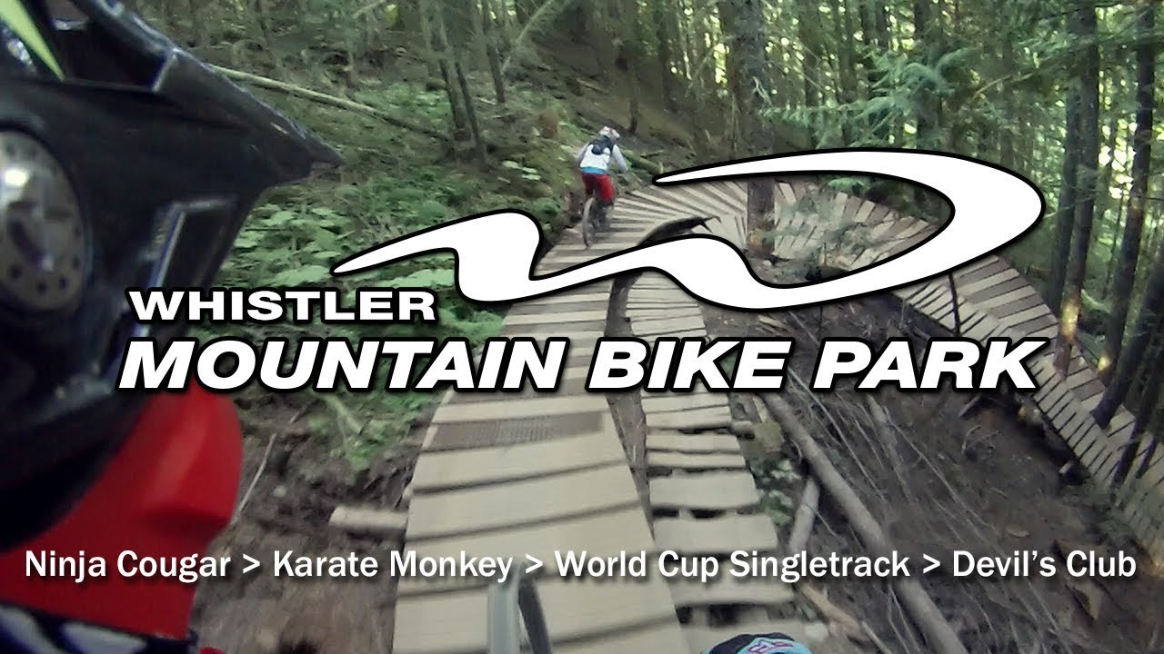 Whistler Bike Park — Ninja Cougar - Karate Monkey - World Cup Singletrack - Devil's Club -