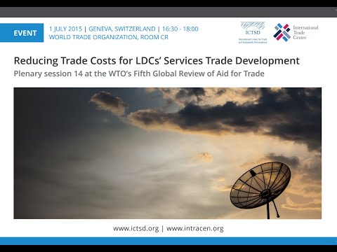 Reducing Trade Costs for LDCs' Services Trade Development