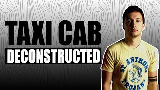 """Taxi Cab"" Deconstructed 