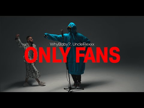 Download WhyBaby?, UncleFlexxx - ONLY FANS (prod. by Beast Inside Beats) (Official Video, 2021)