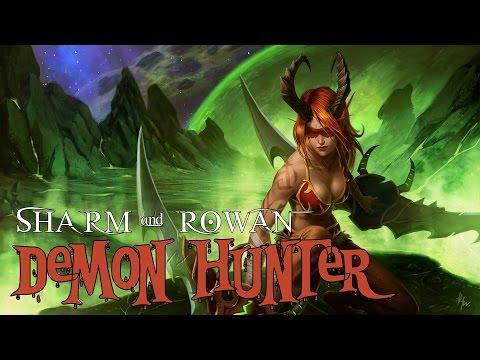 Sharm & Rowan ~ Demon Hunter (World of Warcraft: LEGION Parody)