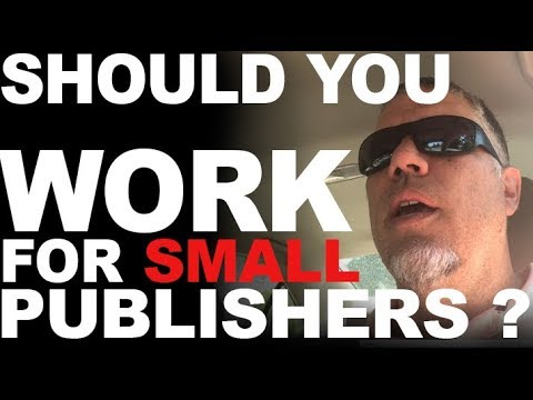 Should You Work For Small Publishers?