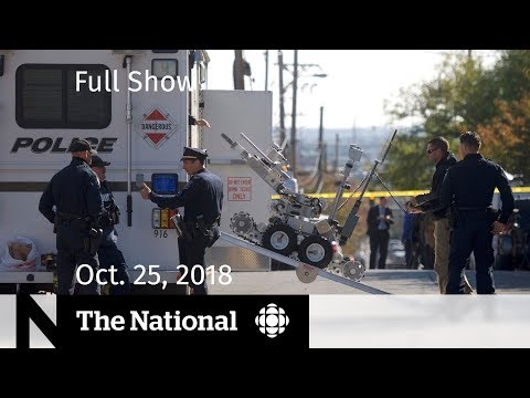 The National for Thursday, October 25, 2018 — Bombs Investigation, Cancelled Barge, At Issue
