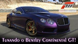Tunando o Bentley Continental GT! - Euro-Dub-Ostentação! :) | Forza Motorsport 5 [PT-BR]