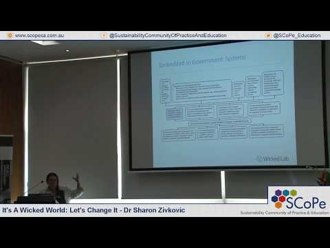 SCoPe - Dr Sharon Zivkovic - Its A Wicked World: Lets Change It