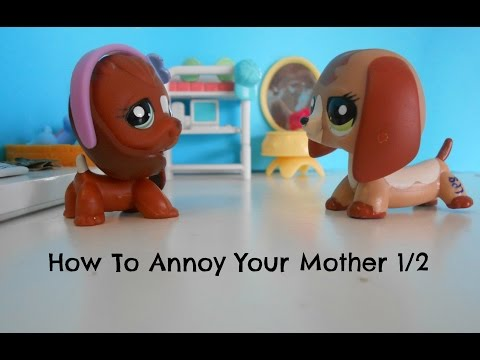 LPS: How to Annoy Your Mother 1/2