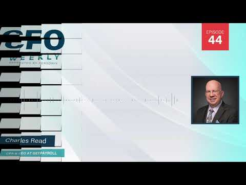 Managing Payroll w/ Charles Read | CFO Weekly, Ep. 44