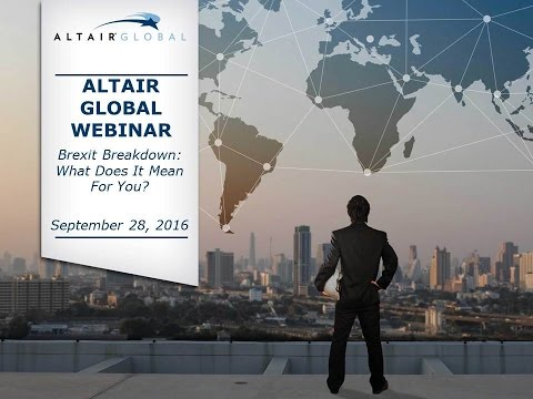 Altair Global Webinar - Brexit Breakdown: What Does It Mean for You?