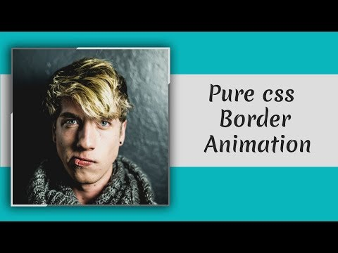 Pure CSS Border Animation | Border Animation using css