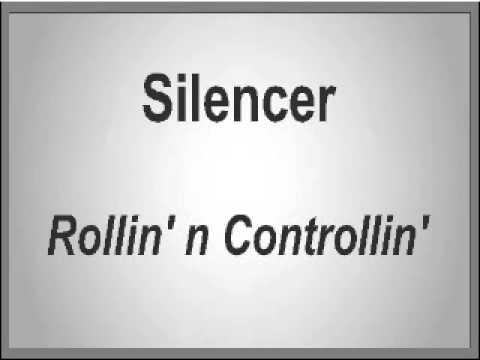 Silencer - Rollin' n Controllin'
