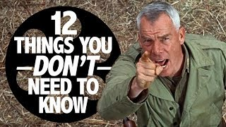 The Dirty Dozen: 12 Things You Don't Need to Know