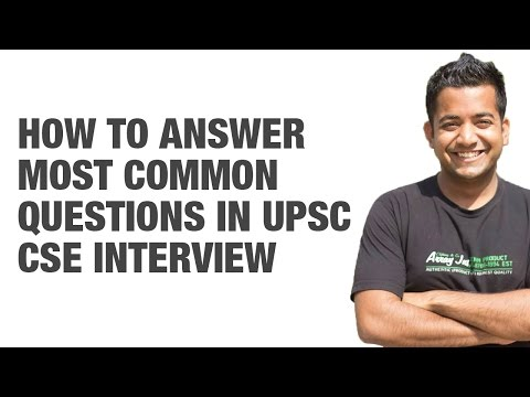 How to answer most common questions in UPSC CSE/IAS Interview by Roman Saini