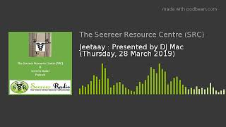 Jeetaay : Presented by DJ Mac (Thursday, 28 March 2019)