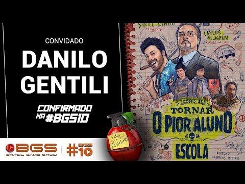 DANILO GENTILI ESTÁ CONFIRMADO NA #BGS10