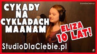 Cykady na Cykladach - Maanam (cover by Eliza Łabędzka - 10 lat)