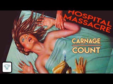 Hospital Massacre AKA X-Ray (1981) Carnage Count