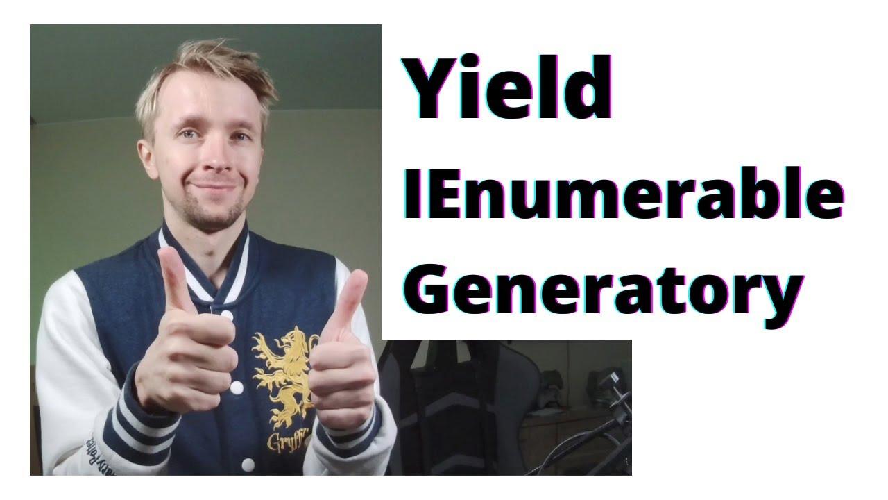 minaturka filmiku na Youtube : C#, Yield, Generatory, IEnumerable i nieskończone kolekcję