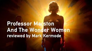 Professor Marston And The Wonder Women reviewed by Mark Kermode