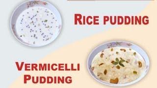 Rice & Vermicelli Pudding-- चावल और सेवैया कि खीर