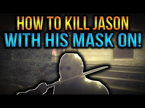How To Kill Jason With His Mask On In Friday The 13th The Game!