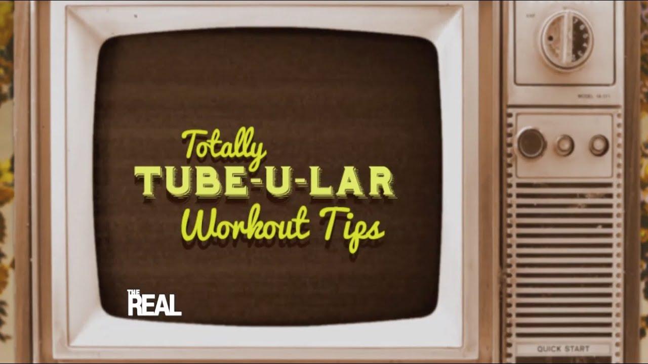 Totally Tube-ular Workout Tips