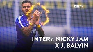 INTER ft NICKY JAM x J BALVIN | Inter-Juventus Video