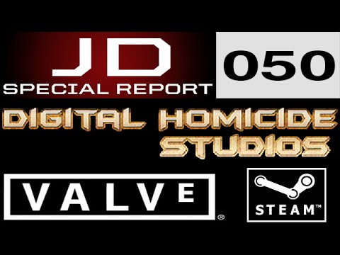 Digital Homicide Seeks To File Suit Versus Valve Over Removal - JD Special Report 050