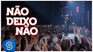 Mano Walter - Não Deixo Não (DVD Ao Vivo em São Paulo) [Vídeo Oficial]