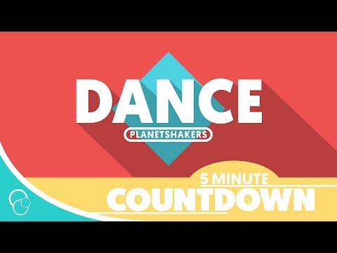 PlanetShakers - Dance (5 Minute Countdown)