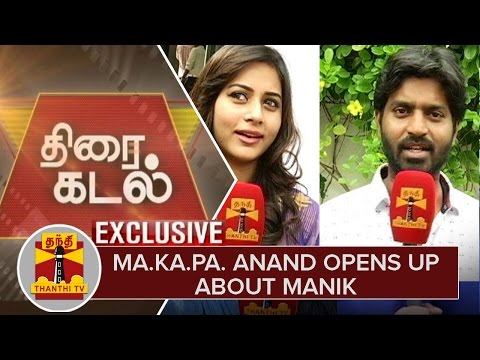 Exclusive : Ma.Ka.pa Anand opens up about