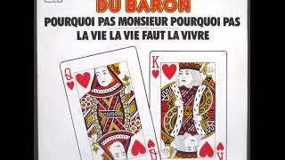La Formule Du Baron  Pourquoi Pas Monsieur Pourquoi Pas
