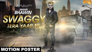 Swaggy Tera Yaar Ni (Motion Poster)   Bhawin   White Hill Music