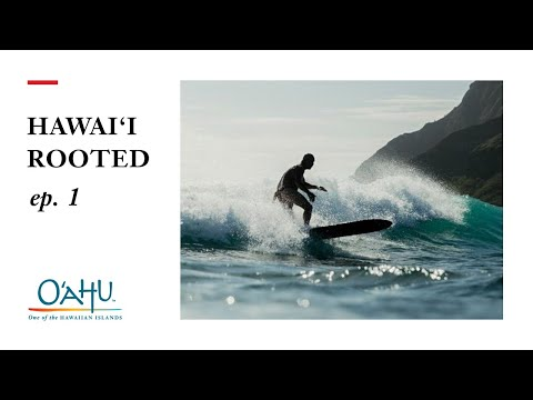 Hawaii Rooted: Surfing Like Ancients