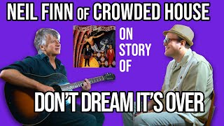 Neil Finn of Crowded House on 80s Classic Don't Dream It's Over   Premium   Professor of Rock