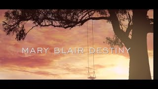 Mary Blair Destiny trailer