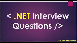 .Net Interview Qustions   asp net interview questions   dot net interview questions