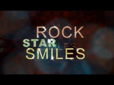 Rock Star Smiles - Video