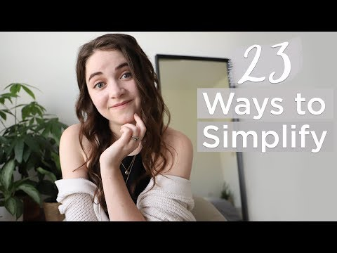 23 Easy Ways to Simplify Your Life & Live Minimally