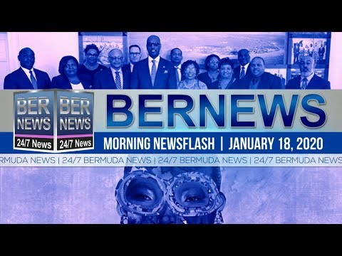 Bermuda Newsflash For Saturday, January 18, 2020