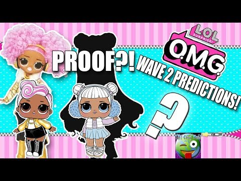 LOL SURPRISE OMG FASHION DOLL PREDICTIONS FOR WAVE 2 PLUS PROOF OF ANOTHER DOLL!