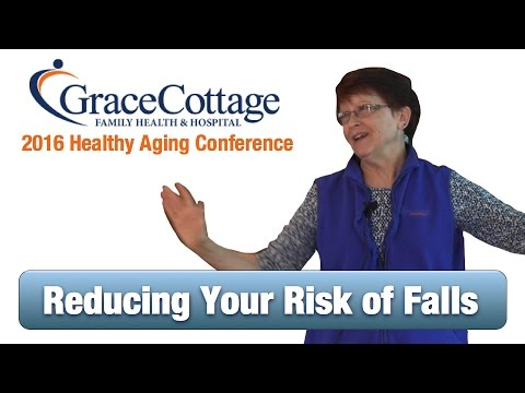Grace Cottage Presents - Healthy Aging: Reducing Your Risk Of Falls